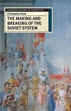 The Making and Breaking of the Soviet System: An Interpretation (European Histor