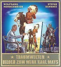 Traumwelten - Bilder zum Werk Karl Mays II von Wolfgang Hermesmeier und Stefan Schmatz (2007, Gebundene Ausgabe)