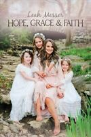 Hope, Grace, & Faith, Hardcover by Messer, Leah, Like New Used, Free shipping...
