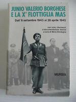 Junio Valerio Borghese e la X° flottiglia Mas dall'8 settembre 1943 al 26 aprile