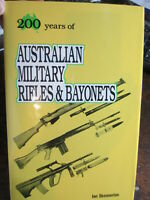200 YEARS OF AUSTRALIAN MILITARY RIFLES AND BAYONETS Ian Skennerton New Book