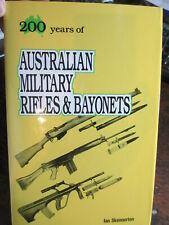 200 YEARS OF AUSTRALIAN MILITARY RIFLES AND BAYONETS Ian Skennerton New Book
