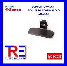 SUPPORTO VASCA RECUPERO ACQUA MANUALE MACCHINA DEL CAFFE' SAECO 17002054