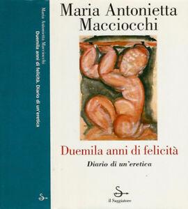 Duemila anni di felicità. Diario di un'eretica. Maria Antonietta Macciocchi. 200
