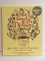 The Family Dinner Book: Great Ways to Connect with Your Kids, One Meal at a Time