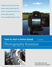 How to Start a Home-Based Photography Business (Home-Based Business Series) by D