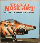 Military Ref. Book: Aircraft Nose Art: 80 Years of Aviation Artwork