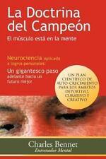 La Doctrina Del Campeón : El Músculo Está en la Mente by Charles Bennet...