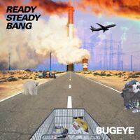 BUGEYE - READY STEADY BANG   VINYL LP NEU