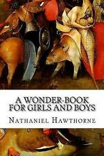 A Wonder-Book for Girls and Boys by Nathaniel Hawthorne (Paperback / softback, 2015)