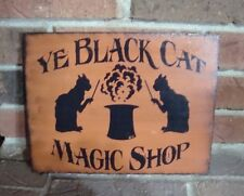 "Primitive Style Halloween Wood  Sign ""YE BLACK CAT MAGIC SHOP"" HP"