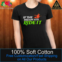 If the Broom Fits Ride It Halloween T-Shirt, Funny Women Halloween Costume Idea