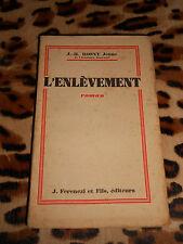 L'ENLEVEMENT - J.-H. Rosny Jeune - Ferenczi, 1930 - Dédicacé