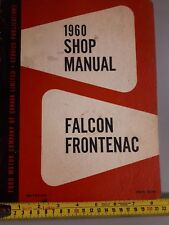 1960 FORD FALCON FRONTENAC SHOP MANUAL ORIGINAL DEALER PRODUCT KNOWLEDGE BOOK