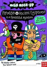 Mega Mash-Up: Pirates v. Ancient Egyptians in a Haunted Museum by Tim Wesson...