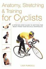 Anatomy, Stretching & Training for Cyclists: A Step-by-Step Guide to Getting the