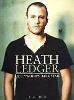 First Australian Edition  Heath Ledger: Hollywood's Dark Star  Brian J. Robb PB