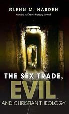 The Sex Trade, Evil, and Christian Theology by Glenn M. Harden (2016, Hardcover)