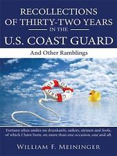 Recollections of Thirty-two Years in the U. S. Coast Guard : And Other...
