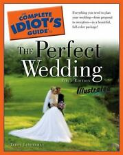 The Complete Idiot's Guide to the Perfect Wedding by Teddy Lenderman (2007, Pap…