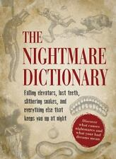 The Nightmare Dictionary : Falling Elevators, Lost Teeth, Slithering Snakes, and