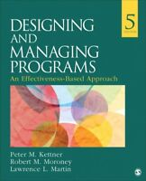 Designing and Managing Programs : An Effectiveness-Based Approach, Paperback ...