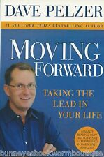 MOVING FORWARD Dave Pelzer NEW Paperback BOOK Advance Copy TAKE CHARGE YOUR LIFE