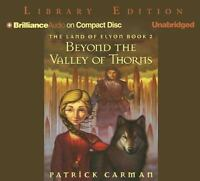 Beyond the Valley of Thorns  Land of Elyon Series  2005 by Carman, P . EXLIBRARY