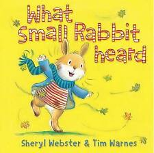Webster, Sheryl, What Small Rabbit Heard, Very Good Book
