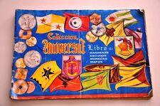 ALBUM DE CROMOS COLECCION UNIVERSAL. LIBRO DE BANDERAS, ESCUDOS, MONEDAS, MAPAS.