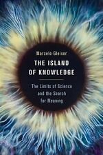 The Island of Knowledge: The Limits of Science and the Search for Meaning, Gleis