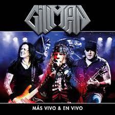 GILLMAN: MAS VIVO & EN VIVO (CD/DVD) LIVE ALBUM (2016) 300 COPIES WORLDWIDE