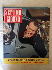 RIVISTA SETTIMO GIORNO 3 1/1958 VITTORIO EMANUELE ELEONORA ROSSI DRAGO PELLA