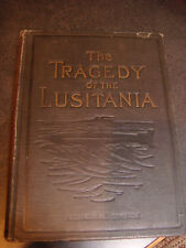 THE TRAGEDY OF THE LUSITANIA BY CAPTAIN FREDERICK D. ELLIS MEMORIAL EDITION 1915