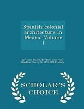 Spanish-colonial Architecture in Messico VOLUME 1-studioso's Choice Edition by