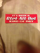 It's Been A Ctrl-Alt-Del Kind Of Day Bumper Sticker