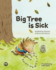 Big Tree is Sick: A Story to Help Children Cope with the Serious Illness of a Lo