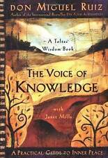 The Voice of Knowledge: A Practical Guide to Inner Peace by Don Miguel Ruiz