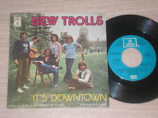 "NEW TROLLS - IT'S DOWNTOWN - 45 GIRI 7"" SPAGNA"