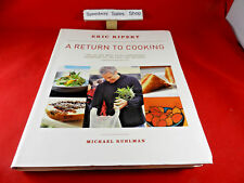 A Return to Cooking by Michael Ruhlman and Eric Ripert (2009, Paperback)