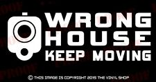"""WRONG HOUSE KEEP MOVING"" Gun Barrel warning decal,40,45,FOR GLOCK  Enthusiast"