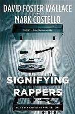 NEW Signifying Rappers by David Foster Wallace
