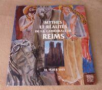 MYTHES ET REALITES DE LA CATHEDRALE DE REIMS - EDITIONS D'ART / SOMOGY
