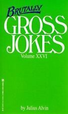 Brutally Gross Jokes Volume XXVI