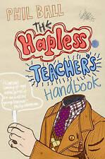 The Hapless Teacher's Handbook, Ball, Phil, New condition, Book