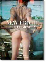 Bibliotheca Universalis Ser.: The New Erotic Photography by Dian Hanson...