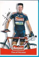 CYCLISME carte cycliste PASCAL DERAME équipe BONJOUR 1999 signée