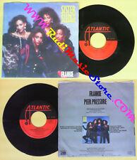 LP 45 7'' SISTER SLEDGE Frankie Peer pressure 1985 italy ATLANTIC no cd mc dvd *