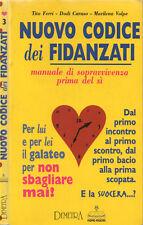 Nuovo codice dei Fidanzati. Manuale di sopravvivenza prima del sì. 1995. I ED..