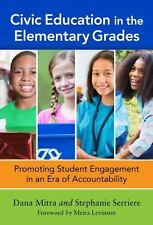 CIVIC EDUCATION IN THE ELEMENTARY GRADES - MITRA, DANA/ SERRIERE, STEPHANIE C./